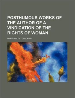Posthumous works of the author of A vindication of the rights of woman Volume 2