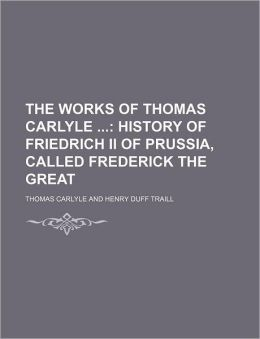 The Works of Thomas Carlyle (Volume 18); History of Friedrich II of Prussia, Called Frederick the Great