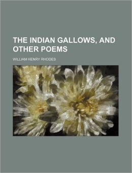 The Indian Gallows, and Other Poems