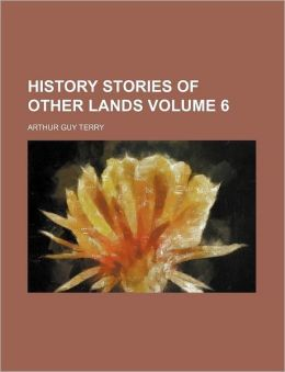 History Stories of Other Lands Volume 6