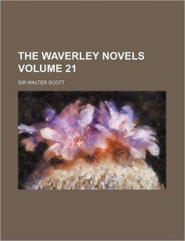 The Waverley Novels Volume 21