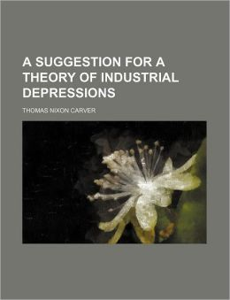A Suggestion for a Theory of Industrial Depressions