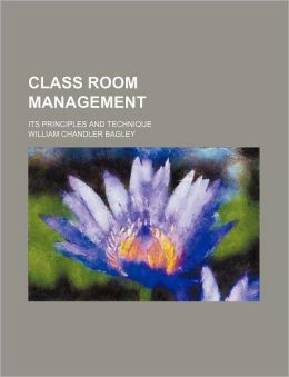 Class Room Management; Its Principles and Technique