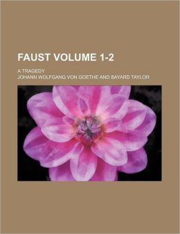 Faust (1-2); A Tragedy