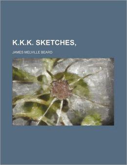 K.K.K. Sketches