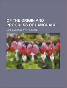 Of The Origin And Progress Of Language (Volume 6)