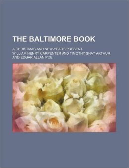 The Baltimore Book; A Christmas and New-Year's Present
