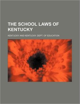 The School Laws of Kentucky