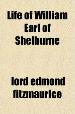 Life of William Earl of Shelburne