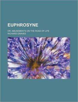 Euphrosyne; Or, Amusements on the Road of Life