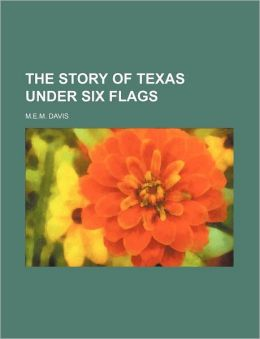 The Story of Texas Under Six Flags