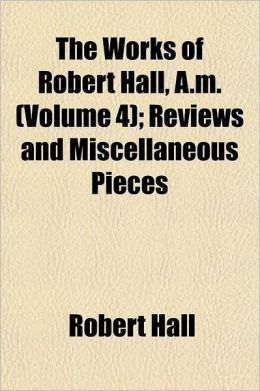Reviews and Miscellaneous Pieces Volume 4