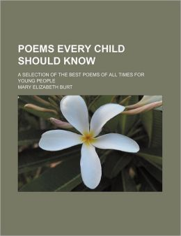 Poems Every Child Should Know; A Selection of the Best Poems of All Times for Young People