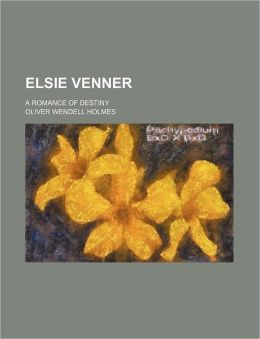 Elsie Venner (Volume 2); A Romance Of Destiny