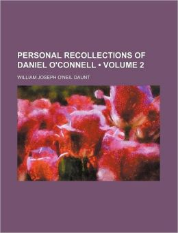 Personal Recollections of Daniel O'Connell
