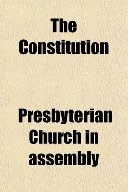 The Constitution & Government of the Presbyterian Church in Ireland; With a Directory for the Administration of Ordinances