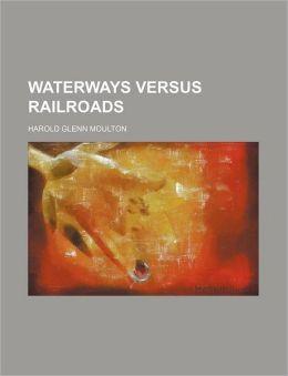 Waterways Versus Railroads