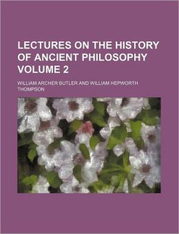 Lectures On The History Of Ancient Philosophy (Volume 2)