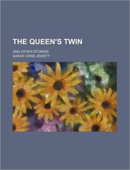 The Queen's Twin; And Other Stories
