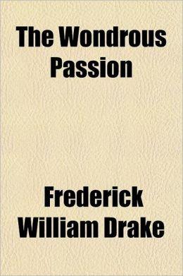 The Wondrous Passion