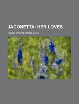 Jaconetta; Her Loves