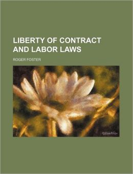 Liberty of Contract and Labor Laws