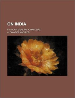On India; By Major-General A. MacLeod