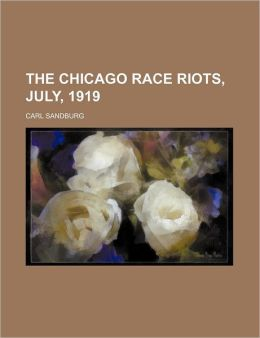 The Chicago Race Riots, July, 1919