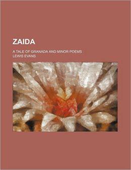 Zaida; A Tale of Granada and Minor Poems