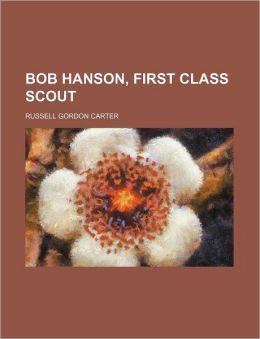 Bob Hanson, First Class Scout