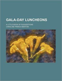 Gala-Day Luncheons; A Little Book of Suggestions