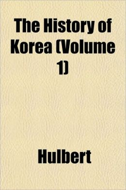 The History of Korea (Volume 1)