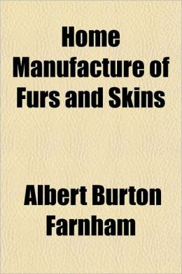 Home Manufacture of Furs and Skins