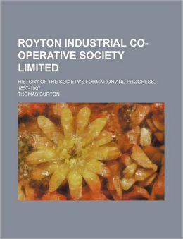 Royton Industrial Co-Operative Society Limited; History of the Society's Formation and Progress, 1857-1907