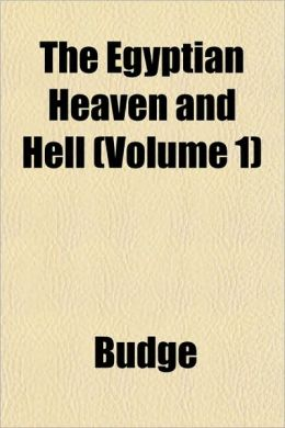The Egyptian Heaven and Hell Volume 1