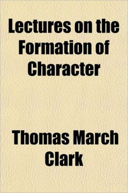 Lectures on the Formation of Character