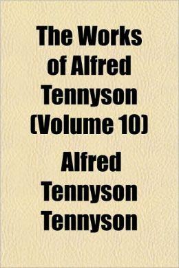 The Works of Alfred Tennyson (Volume 10); In Memoriam