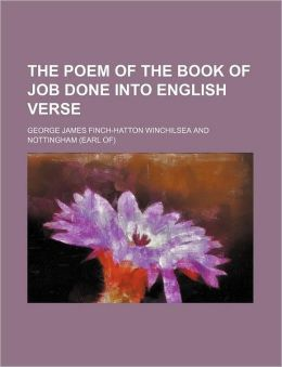 The Poem of the Book of Job Done Into English Verse