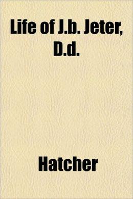 Life of J.B. Jeter, D.D.