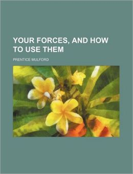 Your Forces, And How To Use Them (Volume 4)