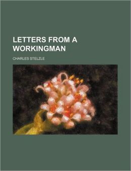 Letters from a Workingman