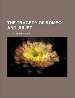 The Tragedy Of Romeo And Juliet (Volume 29)