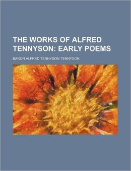The Works of Alfred Tennyson (Volume 1)