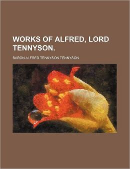 Works Of Alfred, Lord Tennyson. (Volume 7)