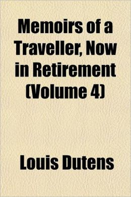 Memoirs of a Traveller, Now in Retirement Volume 4