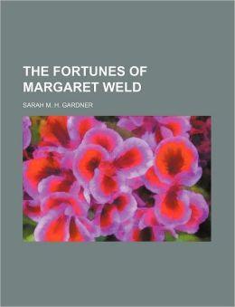 The Fortunes of Margaret Weld