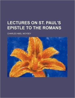 Lectures on St. Paul's Epistle to the Romans