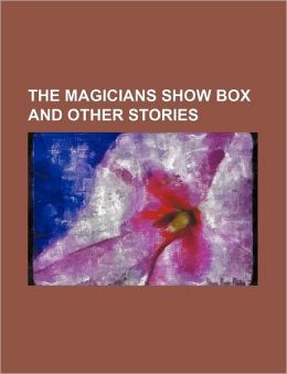The Magicians Show Box And Other Stories