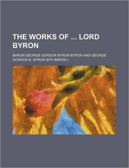 The Works of Lord Byron (Volume 10)