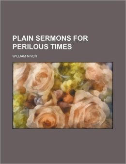Plain Sermons for Perilous Times